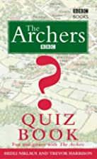 The Archers Quiz Book: Fun and Games with…