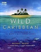 Wild Caribbean: The Hidden Wonders of the…