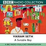 Seth, Vikram: A Suitable Boy: BBC Radio 4 Full-cast Dramatisation
