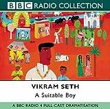 Seth, Vikram: A Suitable Boy: BBC Radio 4 Full-cast Dramatisation