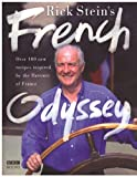 Stein, Rick: Rick Stein's French Odyssey: Over 100 New Recipes Inspired by the Flavours of France