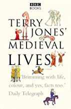 Terry Jones' Medieval Lives by Terry…