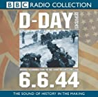 D-Day 6.6.44 by BBC Radio Collection