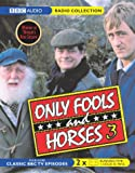 Sullivan, John: Only Fools and Horses: WITH Homesick AND Healthy Competition AND Strained Relations AND Hole in One (BBC Radio Collection) (Vol 3)