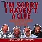I'm Sorry I Haven't a Clue: Anniversary…