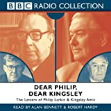 Larkin, Philip: Dear Philip, Dear Kingsley: Starring Alan Bennett & Robert Hardy (BBC Radio Collection)