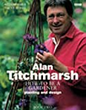 Titchmarsh, Alan: Alan Titchmarsh How to Be a Gardener Book Two