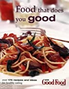 Good Food: Food That Does You Good…