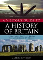 A Visitor's Guide to a History of Britain by…