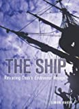 Baker, Simon: The Ship: Retracing Cook's Endeavour Voyage
