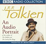 Sibley, Brian: J.R.R. Tolkien: An Audio Portrait of the Author of The Hobbit and The Lord of the Rings