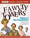 Cleese, John: Fawlty Towers: Touch of Class/The Anniversary/The Psychiatrist/The Wedding Party v.3 (BBC Radio Collection) (Vol 3)