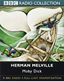 Melville, Herman: Moby Dick: BBC Radio 4 Full-cast Dramatisation (BBC Radio Collection)
