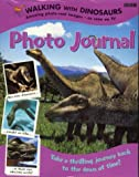 Cole, Stephen: Walking with Dinosaurs: Photo Journal