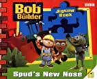 Bob the Builder Spud's New Nose by Diane…