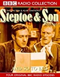 Galton, Ray: Steptoe and Son: And So to Bed No.7 (BBC Radio Collection)