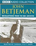 Betjeman, John: Recollections from the BBC Archives (BBC Radio Collection)