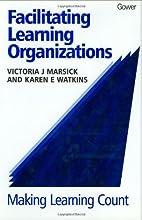 Facilitating Learning Organizations: Making…