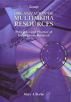 Organization of Multimedia Resources:…