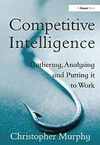 Competitive Intelligence: Gathering,…