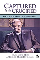 Captured by the Crucified: The Practical…