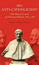After Anti-Catholicism?: John Henry Newman…