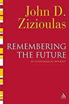 Remembering the Future: An Eschatological…