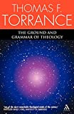 Thomas F. Torrance: Ground And Grammar Of Theology: Consonance Between Theology and Science
