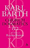 Barth, Karl: Church Dogmatics the Doctrine of Reconciliation: Jesus Christ, the Servant As Lord