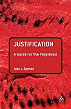 Justification: A Guide for the Perplexed…