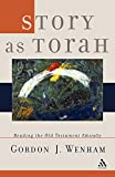 Wenham, Gordon: Story as Torah: Reading the Old Testament Ethically