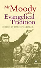 Mr. Moody And The Evangelical Tradition by…
