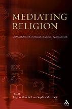 Mediating Religion: Conversations in Media,…