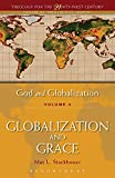 Stackhouse, Max L.: God and Globalization: Volume 4: Globalization and Grace (Theology for the 21st Century)