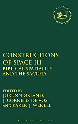 constructions-of-space-iii-biblical-spatiality-and-the-sacred-the-library-of-hebrew-bible-old-testament-studies