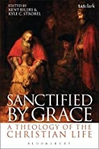 Sanctified by Grace: A Theology of the…