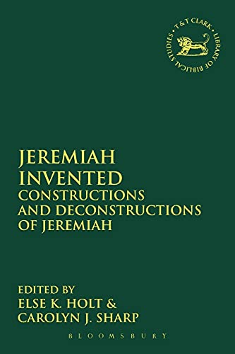 jeremiah-invented-constructions-and-deconstructions-of-jeremiah-the-library-of-hebrew-bible-old-testament-studies