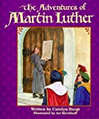 The Adventures of Martin Luther by Carolyn…