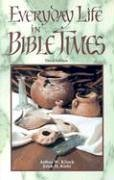 Everyday Life in Bible Times by Arthur W.…