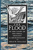 The Flood: In the Light of the Bible,…