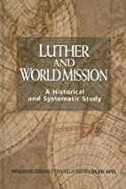 Luther and World Mission: A Historical and…