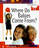 Skivington, Janice: Where Do Babies Come From?: For Ages 6 to 8 and Parents