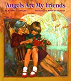 Angels Are My Friends by Annetta E.…