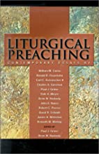 Liturgical Preaching: Contemporary Essays by…