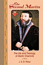 The Second Martin: The Life and Theology of…