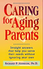 Caring for Aging Parents by Richard P.…