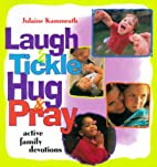 Laugh and Tickle, Hug and Pray: Active…