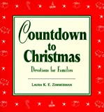 Zimmerman, Laurn K. E.: Countdown to Christmas: Devotions for Families