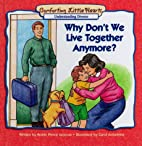 Why Don't We Live Together Anymore?:…