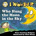 I Wonder Who Hung the Moon in the Sky (I…